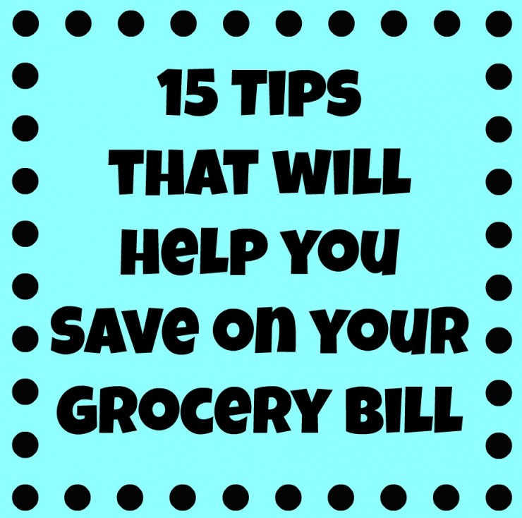 15 tips that will help you save on your Grocery Bill