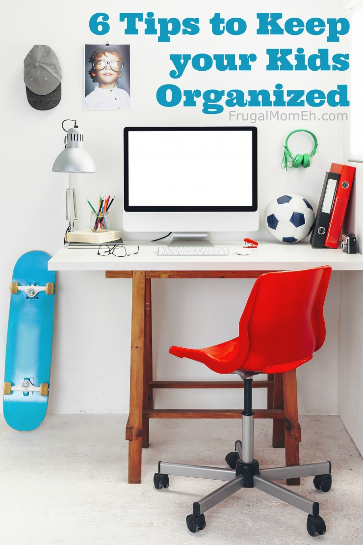 6 Tips to Keep your Kids Organized