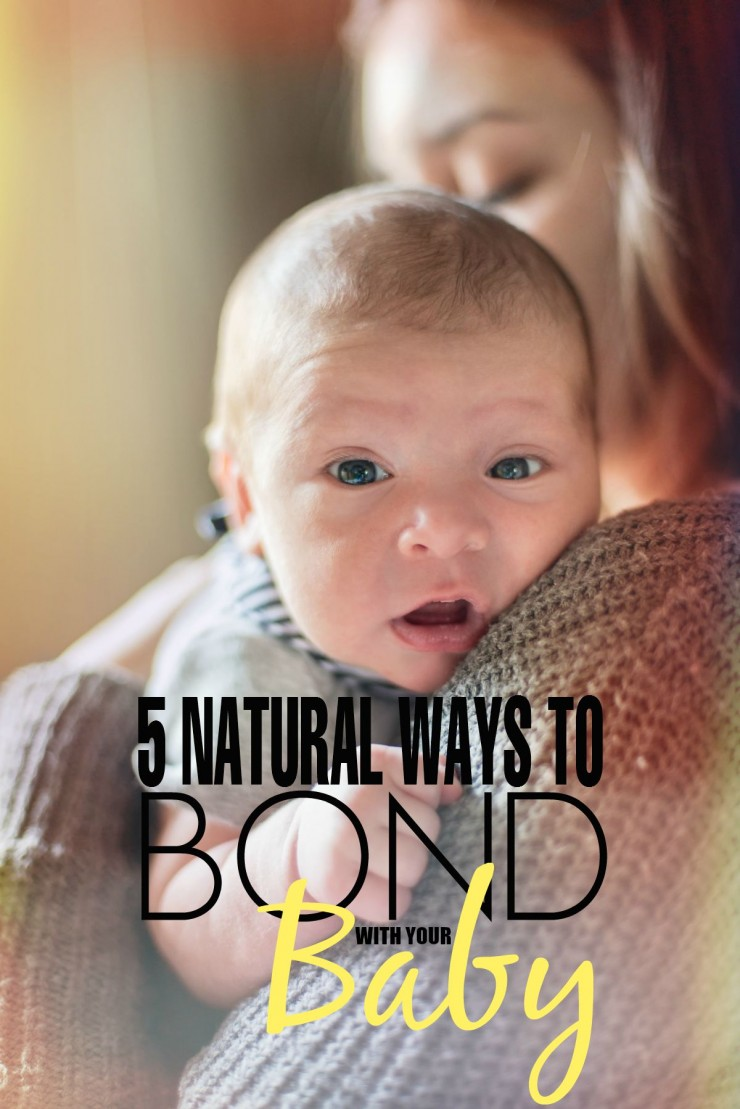 5 Natural Ways to Bond with Your Baby
