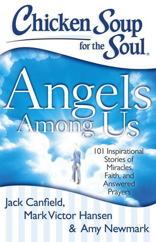Chicken Soup for the Soul ~ Angels Among Us