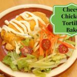 Cheesy Chicken Tortilla Bake