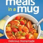 250 Best Meals in a Mug by Camilla V. Saulsbury