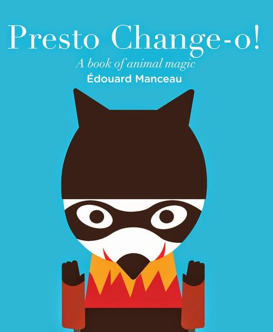 Presto Change-o! A Book of Animal Magic