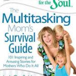 Chicken Soup for the Soul: The Multitasking Mom's Survival Guide #Giveaway