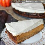 Layered Maple Pumpkin Cheesecake Pie