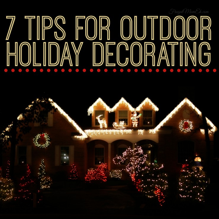 7 Tips For Outdoor Holiday Decorating
