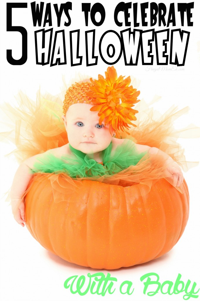 5 Ways to Celebrate Halloween with a Baby