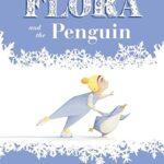 Flora and the Penguin By Molly Idle #FMEGifts14