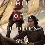 Child of a Hidden Sea A. M. Dellamonica #FMEGifts14