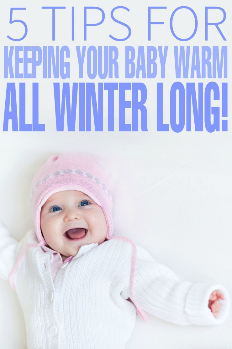 5 Tips for Keeping your Baby Warm All Winter Long!