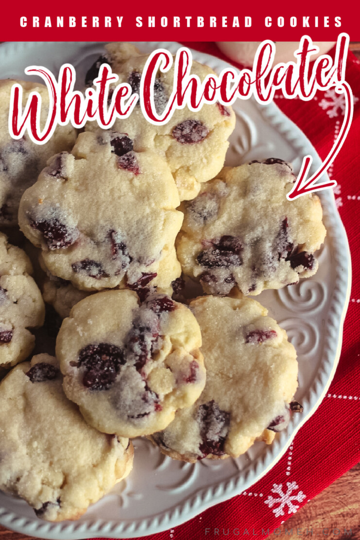 White Chocolate & Cranberry Shortbread cookies - those melt in your mouth cookies are a sweet twist on a classic cookie recipe!