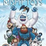 Rudolph the Red-Nosed Reindeer: The Island of Misfit Toys by Brendan Deneen