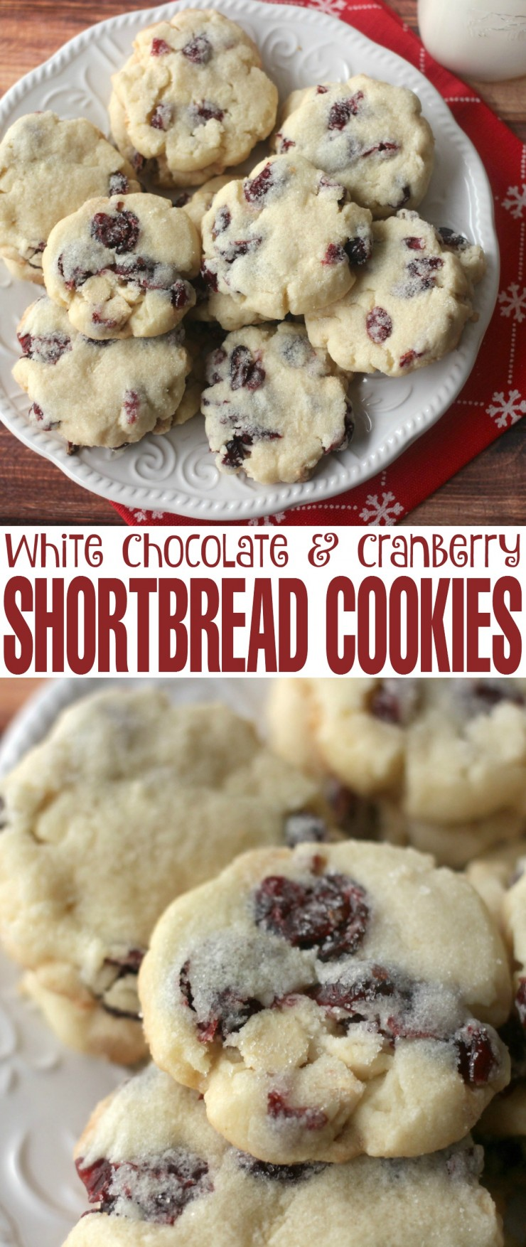 White Chocolate & Cranberry Shortbread cookies- are a delicious twist on a classic shortbread cookie recipe! Great Christmas Cookies!