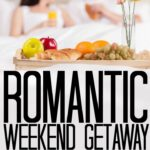 Romantic Weekend Getaway Ideas