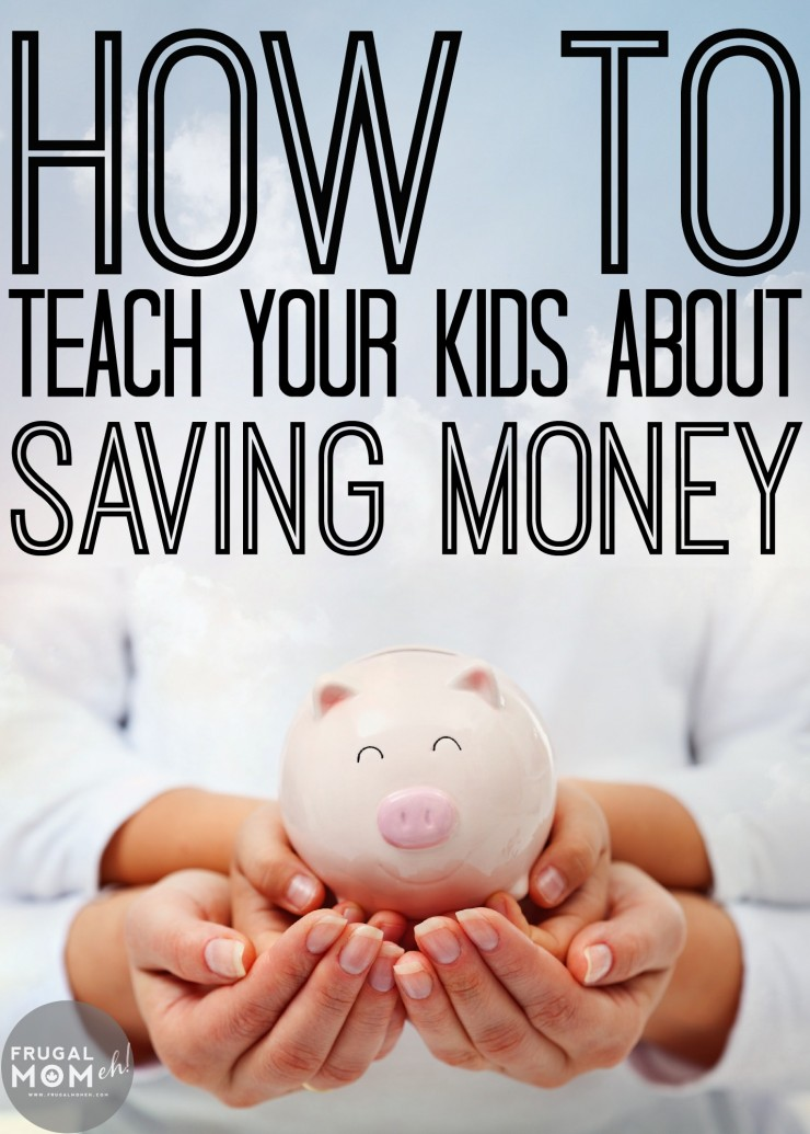 Parenting 101: How to Teach Your Kids about Saving Money so they can grow to be financially responsible adults!