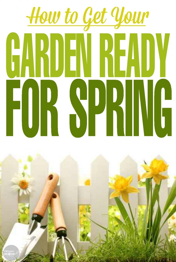 How to Get Your Garden Ready for Spring with these quick gardening tips to get your garden ready for spring.