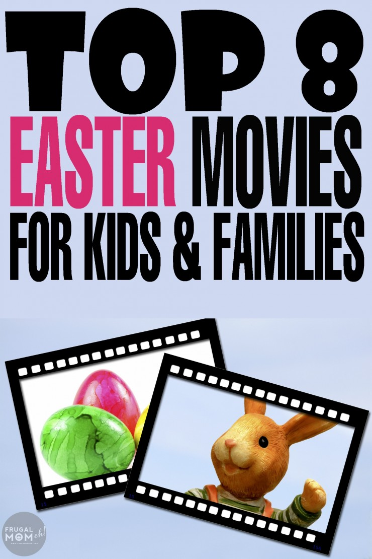Top 8 Easter Movies For Kids and Families