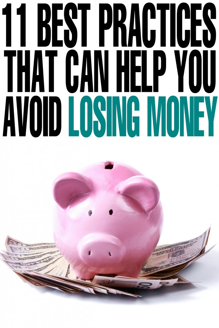 11 Best Practices That Can Help You Avoid Losing Money and have you on your way to financial security! These are money tips you don't want to miss!