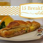 15 Breakfast Ideas