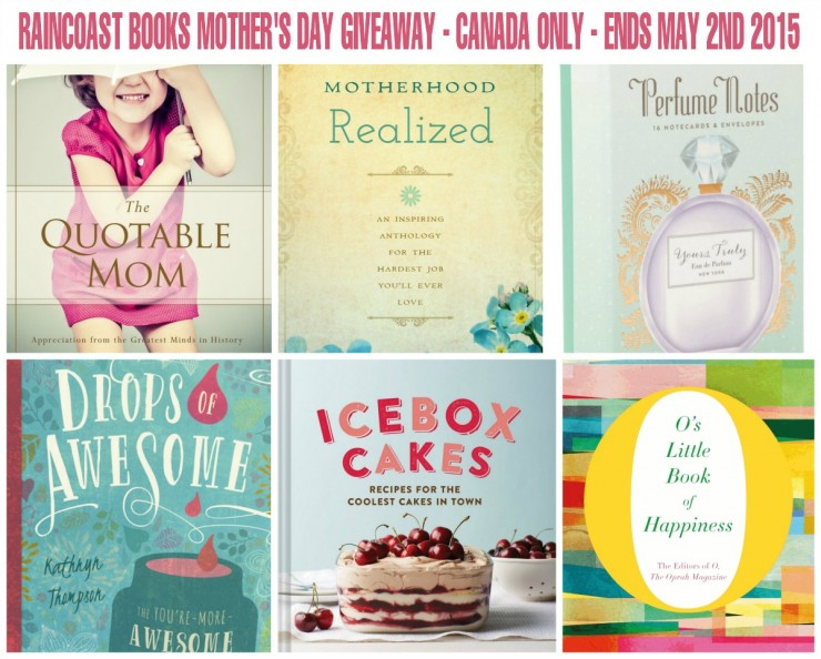 Raincoast Books Mother's Day Giveaway - Canada Only - Ends May 2nd 2015