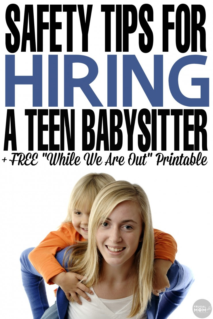 """Safety Tips for Hiring a Teen Babysitter + FREE """"While We Are Out"""" Printable"""