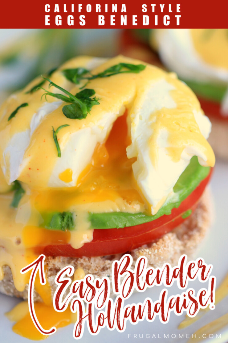 California Style Eggs Benedict made with a super easy blender hollandaise sauce that is foolproof! Perfect mothers day recipe!