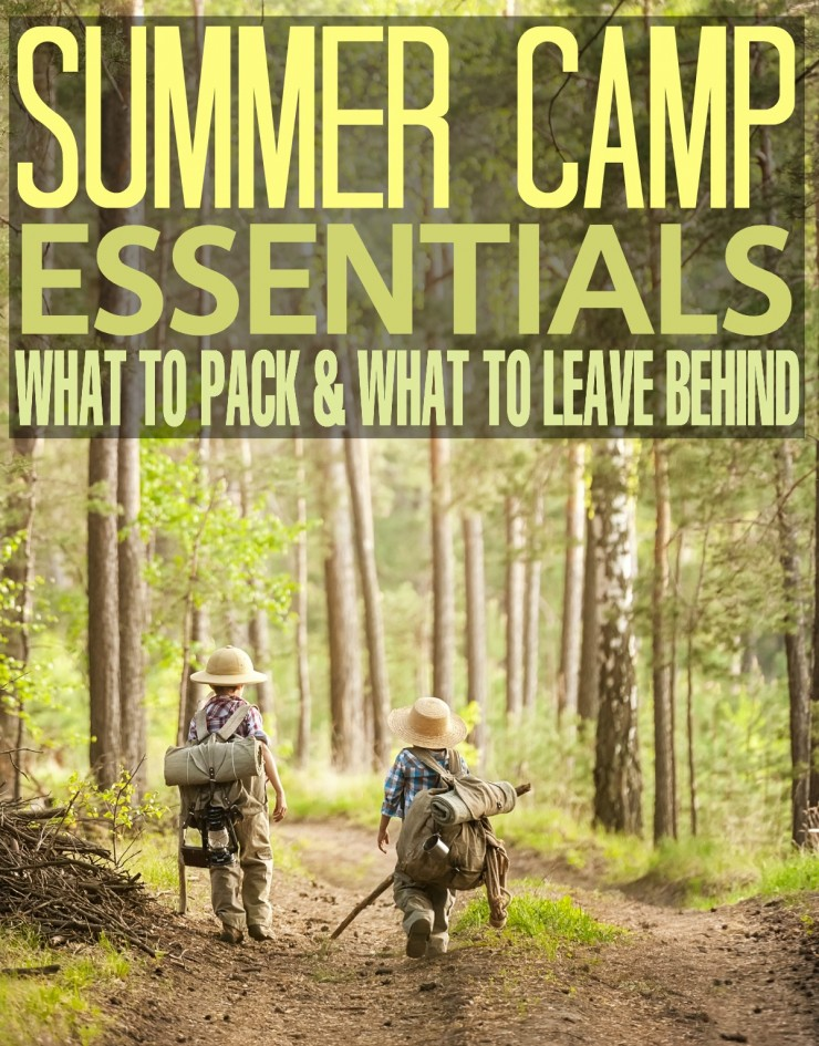 Summer Camp Essentials: What to Pack & What to Leave Behind