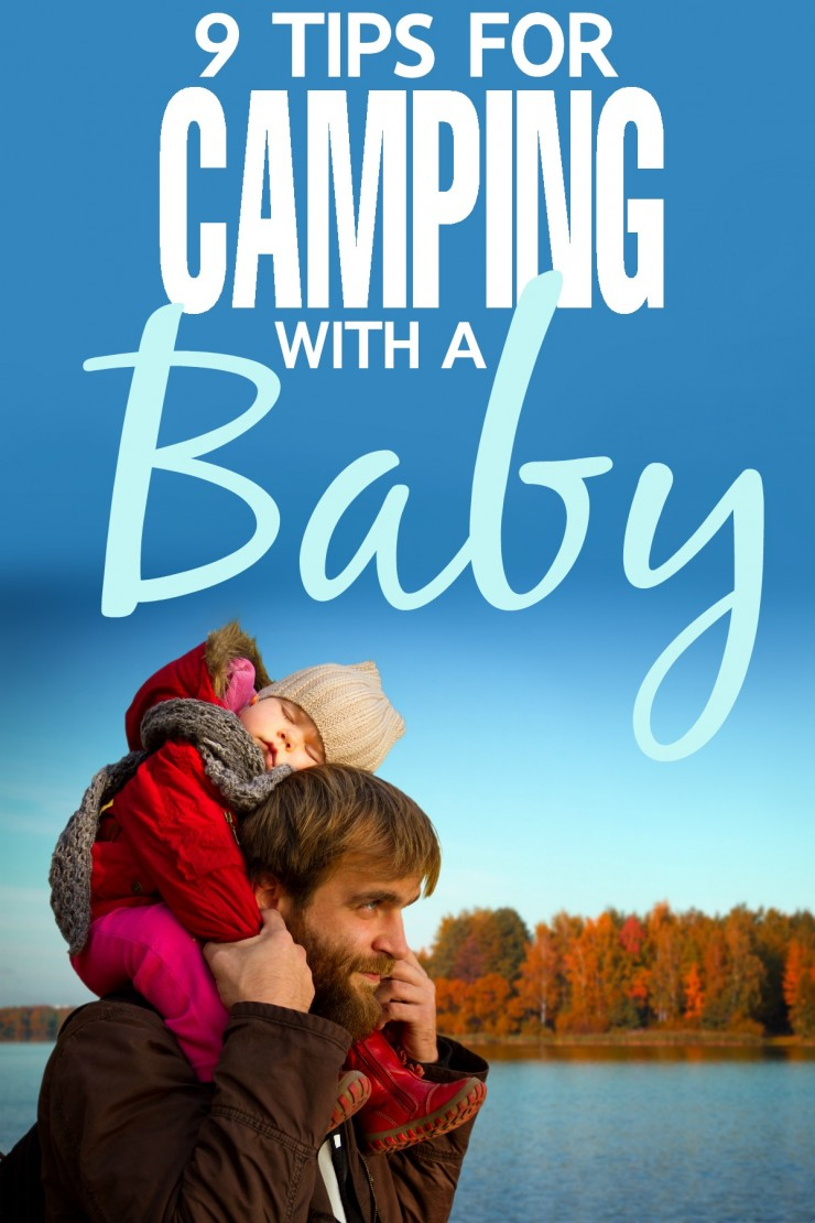 9 Tips for Camping with a Baby to help make your family travel plans just a little less stressful.