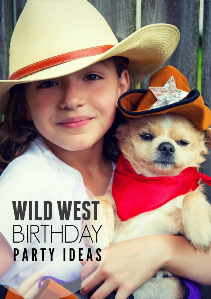 How to Throw a Wild West Party that will delight your little cowboy or cowgirl on their birthday!