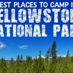 Best places to camp in Yellowstone National Park