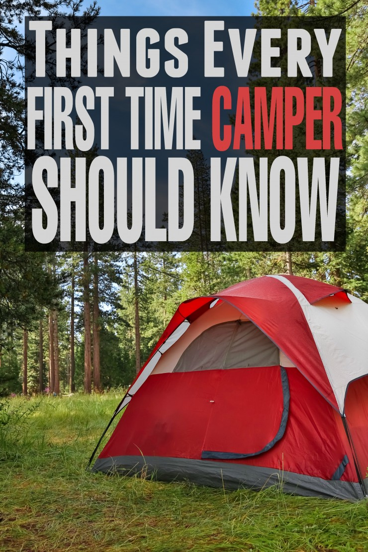 Things Every First Time Camper Should Know to make your first camping trip a success!
