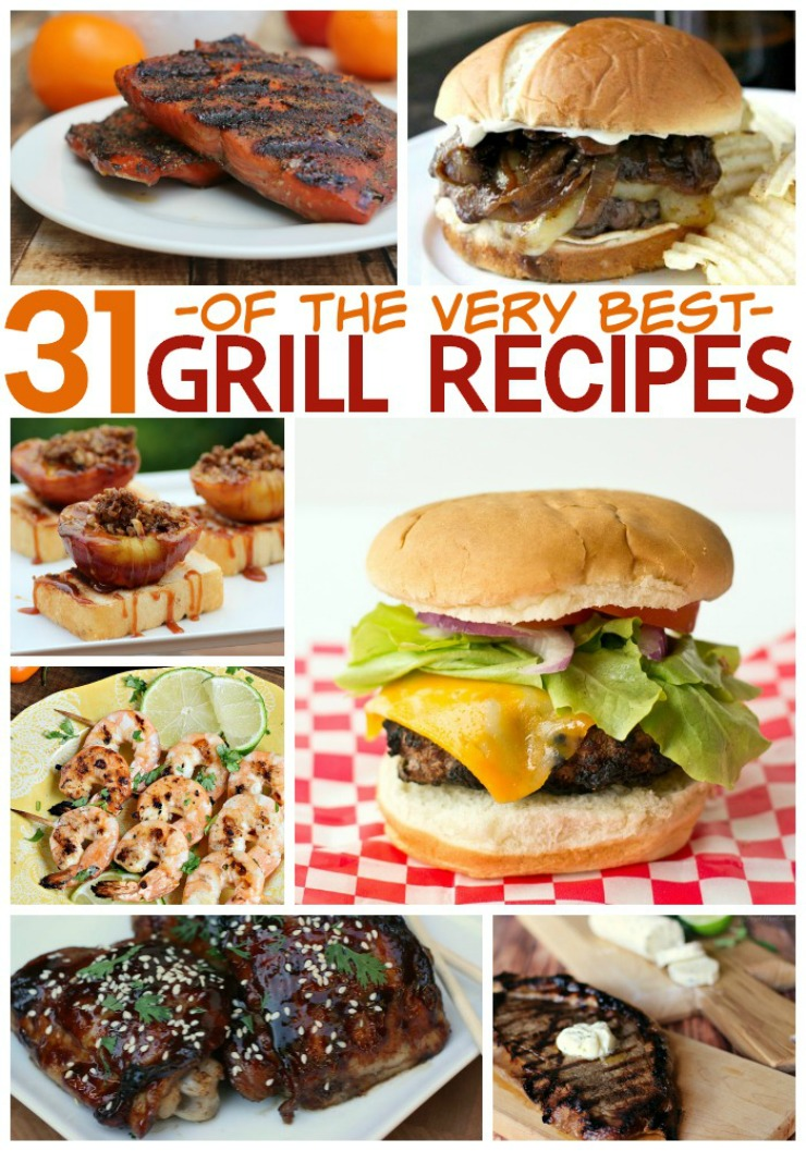 31 of the Very BEST Grill Recipes to inspire you for your next summer barbecue!