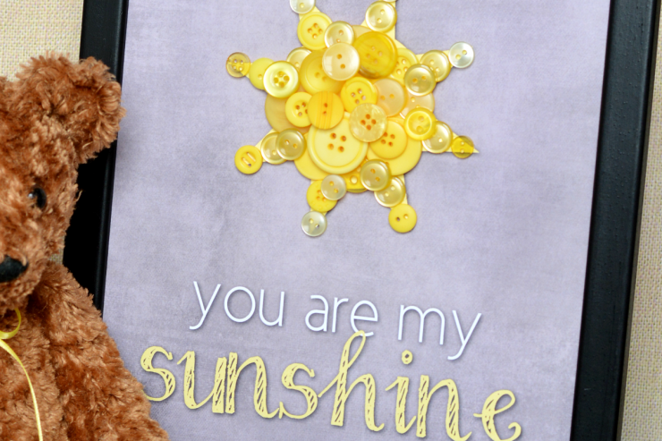 """""""You Are My Sunshine"""" Button Nursery Art with Free Printable Template!"""