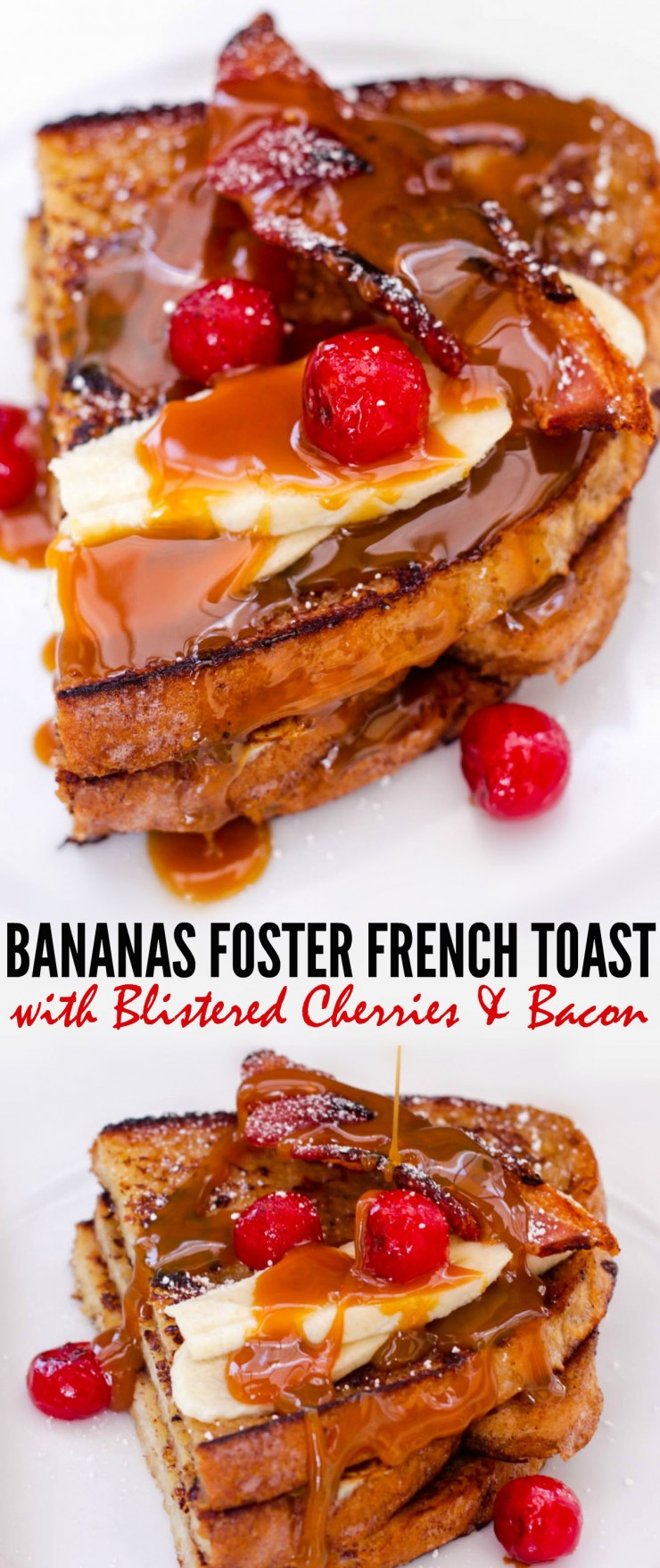 Bananas Foster French Toast with Blistered Cherries & Bacon - Frugal ...