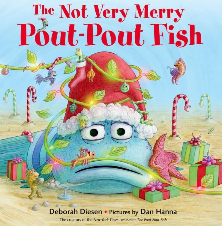 The Not Very Merry Pout-Pout Fish by Deborah Diesen & Dan Hanna