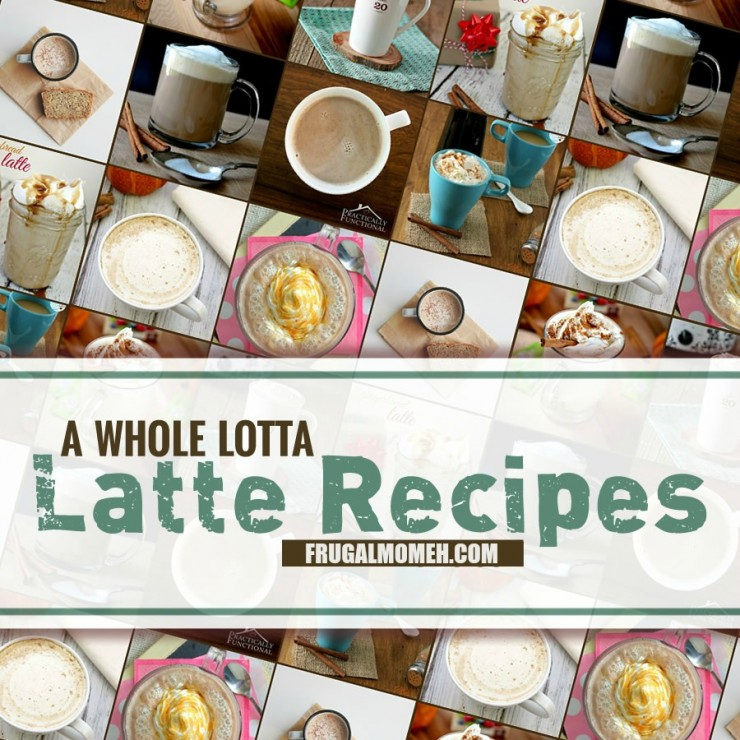 A Whole Lotta Latte Recipes