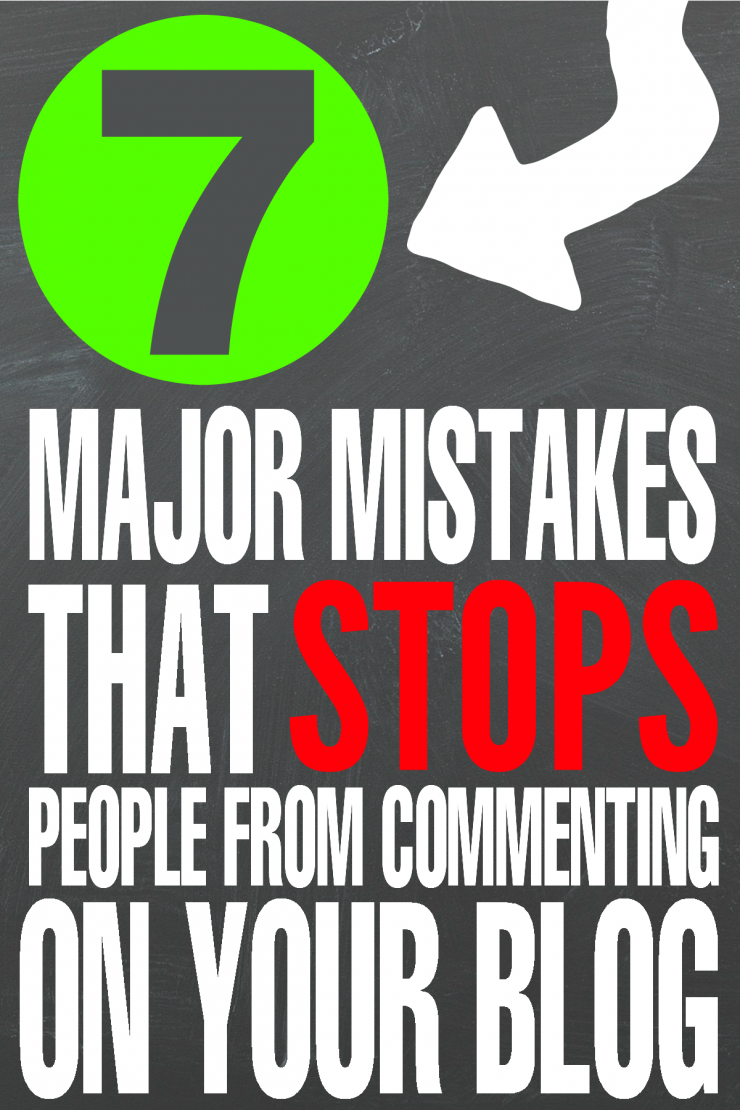 Blog Tips: 7 Major Mistakes that Stops People from Commenting on your Blog
