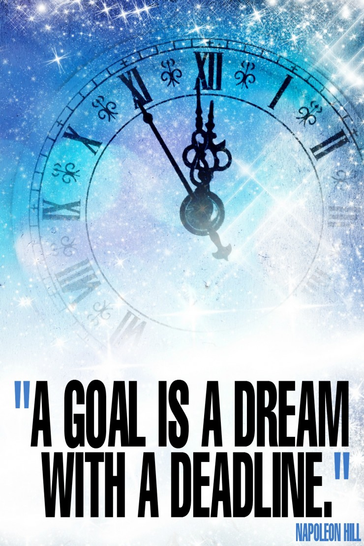 """A goal is a dream with a deadline."" - Napoleon Hill {17 Inspiring Quotes about Goals}"