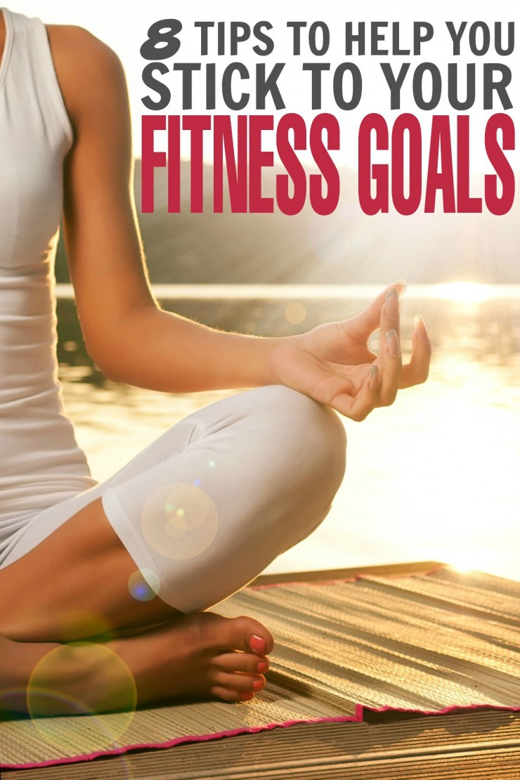 10 tips to help you stick to your fitness goals.
