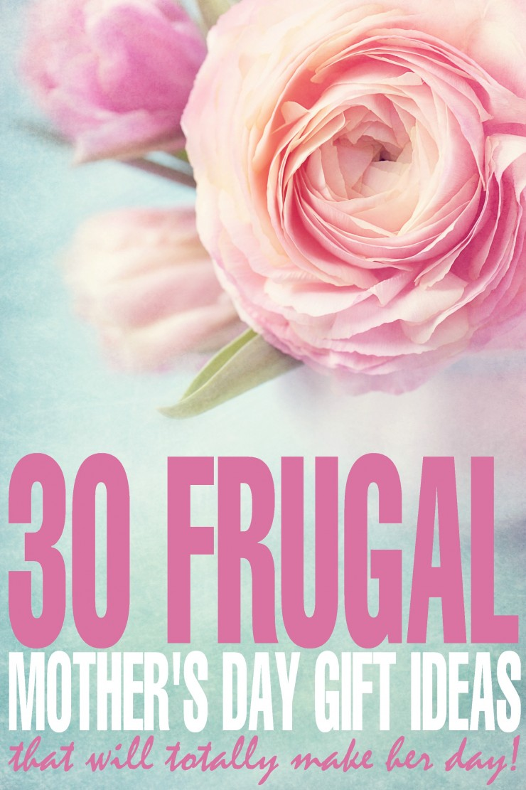 30 Frugal mother's day gift ideas that will totally make her day!