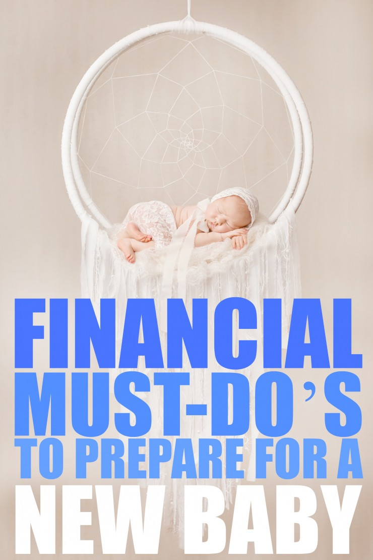 Financial Must-Do's to Prepare for a New Baby so you can enjoy your newborn with the peace of mind that comes from good financial planning!