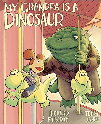 My Grandpa is a Dinosaur by Richard Fairgray