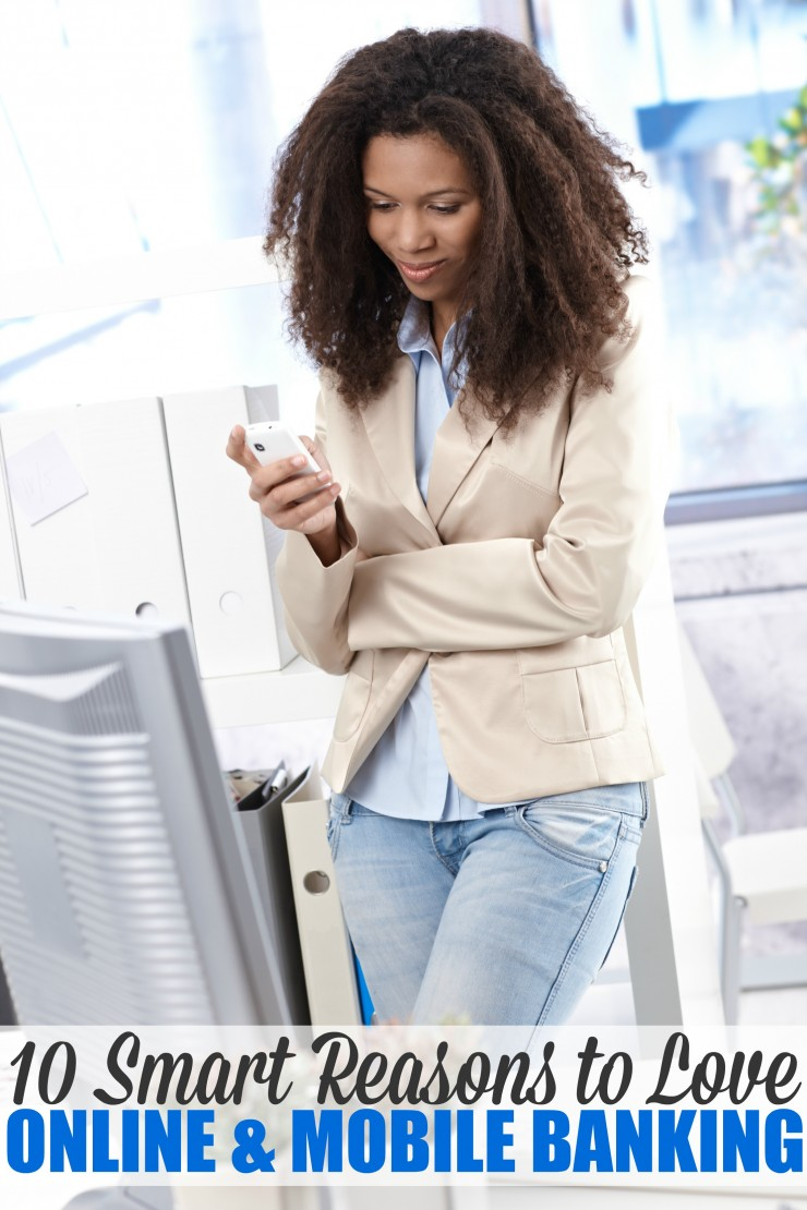 Here are 10 Smart Reasons to Love Online and Mobile Banking.