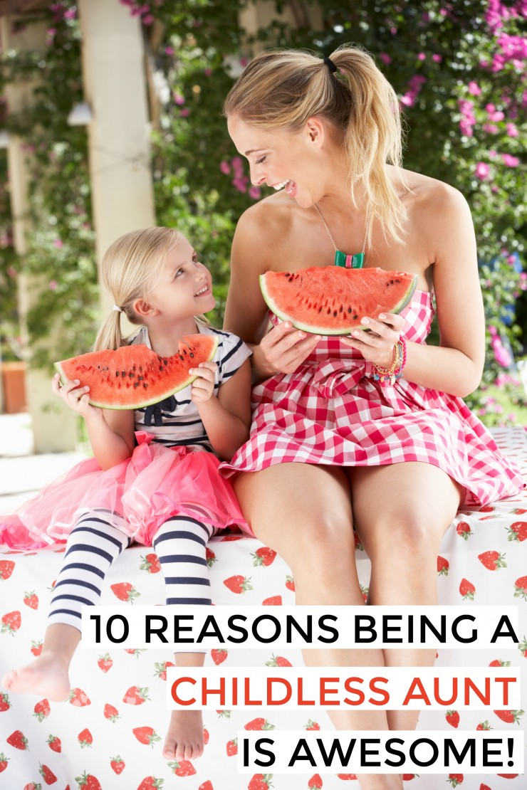 10 Reasons being a Childless Aunt (or Uncle) is Awesome! You will quickly learn to appreciate how awesome being an aunt really is!