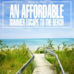 How to Plan an Affordable Summer Escape to the Beach