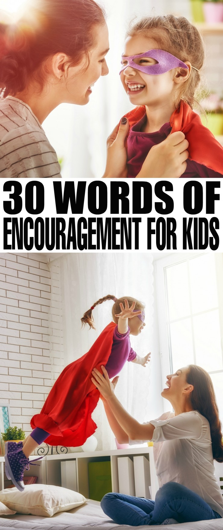30 Words of Encouragement for Kids to help you parent positively and uplift your children as they grow into confident people.