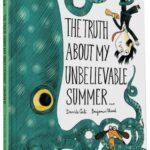 The Truth About My Unbelievable Summer by Davide Cali and Benjamin Chaud