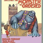 That's Not the Monster We Ordered by Richard Fairgray