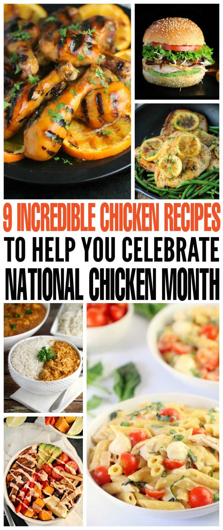 9 Incredible Chicken Recipes to Help you Celebrate National Chicken Month - September is Chicken Month so head to your kitchen and start cooking up some of these delicious chicken dinner recipes!