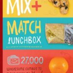 The Mix-and-Match Lunchbox by Cherie Schetselaar and Britney Rule